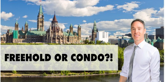 FREEHOLD OR CONDO? OTTAWA REAL ESTATE - CHRIS STEEVES - HOME BUYER
